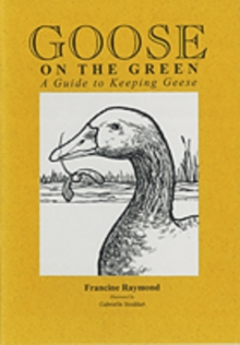 Goose on the Green : A Guide to Keeping Geese, Paperback Book