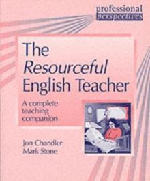 Professional Perspectives: Resourceful English Teachers : A Complete Teaching Companion, Paperback Book