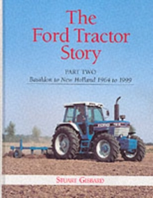 The Ford Tractor Story : Basildon to New Holland, 1964-99 Pt. 2, Hardback
