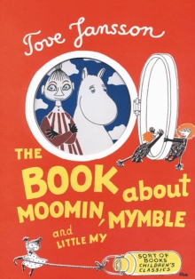 The Book About Moomin, Mymble and Little My, Hardback