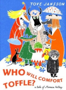 Who Will Comfort Toffle? : A Tale of Moomin Valley, Hardback