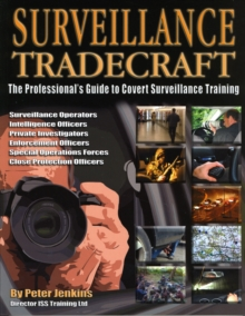Surveillance Tradecraft : The Professional's Guide to Surveillance Training, Paperback