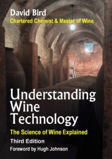 Understanding Wine Technology : The Science of Wine Explained, Paperback Book