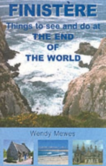 Finistere : Things to See and Do at the End of the World, Paperback