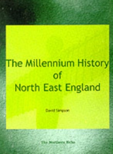 The Millennium History of North East England, Hardback Book