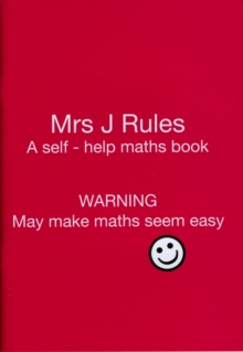 Mrs J.Rules : A Self-help Maths Book, Paperback