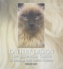 Cattery Design : The Essential Guide to Creating Your Perfect Cattery, Hardback