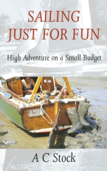Sailing Just for Fun : High Adventure on a Small Budget, Paperback