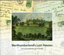 Northumberland's Lost Houses : A Picture Postcard History, Paperback