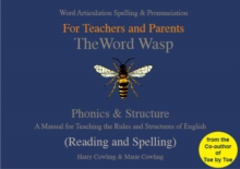 The Word Wasp : A Manual for Teaching the Rules and Structures of Spelling, Paperback