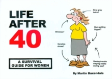 Life After 40 : A Survival Guide for Women, Paperback