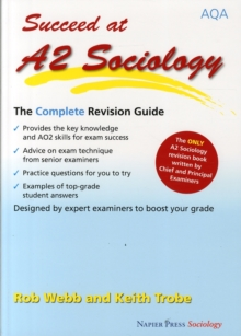 Succeed at A2 Sociology : The Complete Revision Guide for the AQA Specification, Paperback
