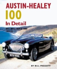 Austin Healey 100 In Detail : BN1,BN2,100M and 100S,1953-56, Hardback