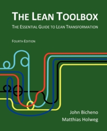 The Lean Toolbox : The Essential Guide to Lean Transformation, Paperback