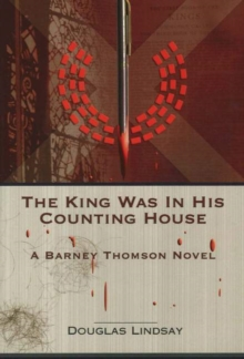 The King Was in His Counting House : A Barney Thomson Novel, Paperback
