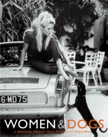 Women and Dogs : A Personal History from Marilyn to Madonna, Paperback Book