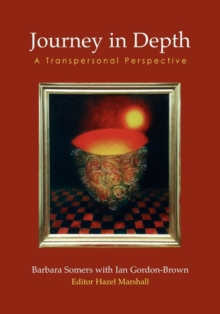 Journey in Depth : A Transpersonal Perspective, Paperback Book