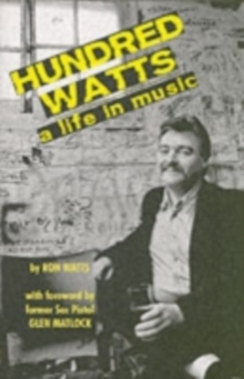 Hundred Watts : A Life in Music, Paperback