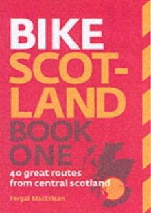 Bike Scotland: 40 Great Routes from Central Scotland : Book one, Paperback
