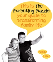 The Parenting Puzzle : Your Guide to Transforming Family Life, Paperback