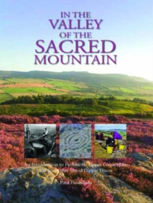 In the Valley of the Sacred Mountain : An Introduction to Prehistoric Upper Coquetdale 100 Years After David Dippie Dixon, Paperback