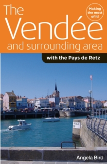 The Vendee and Surrounding Area : With the Pays De Retz, Paperback
