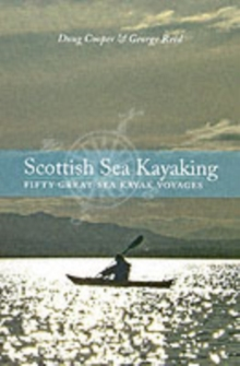 Scottish Sea Kayaking : Fifty Great Sea Kayak Voyages, Paperback Book