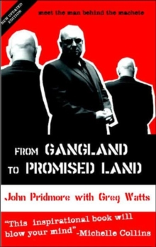 From Gangland to Promised Land : Meet the Man Behind the Machete, Paperback Book