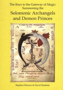 The Keys to the Gateway of Magic : Summoning the Solomonic Archangels and Demon Princes, Hardback Book