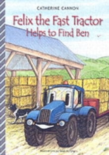 Felix the Fast Tractor Helps to Find Ben : But Where Can He Be?, Paperback