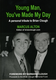 Young Man, You've Made My Day : A Personal Tribute to Brian Clough, Paperback