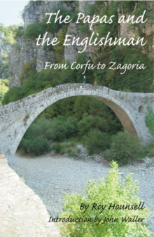 The Papas and the Englishman : From Corfu to Zagoria, Paperback Book