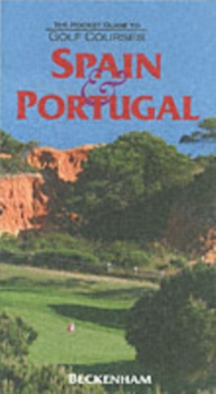 The Pocket Guide to Golf Courses : Spain and Portugal, Hardback