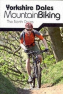 Yorkshire Dales Mountain Biking : The North Dales, Paperback
