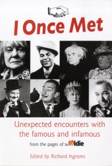 "I Once Met : A Collection of Chance Meetings from ""The Oldie"", Paperback"