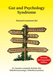 Gut and Psychology Syndrome : Natural Treatment for Autism, ADD/ADHD, Dyslexia, Dyspraxia, Depression, Schizophrenia, Paperback