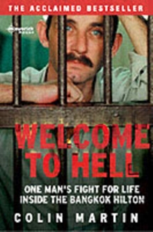 Welcome to Hell : One Man's Fight for Life inside the Bangkok Hilton, Paperback