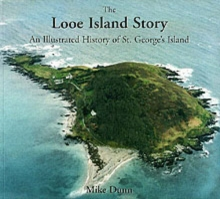 The Looe Island Story : An Illustrated History of St. George's Island, Paperback