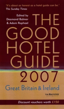 The Good Hotel Guide 2007 : Great Britain and Ireland, Paperback Book