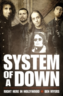 "Right Here in Hollywood : The Story of ""System of a Down"", Paperback Book"