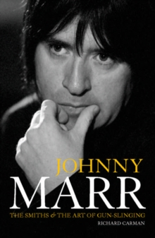 "Johnny Marr : ""The Smiths"" and the Art of Gun-Slinging, Paperback"