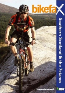 Southern Scotland and the 7stanes : Bikefax - Selected Mountain Bike Rides, Paperback