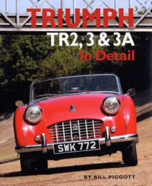 Triumph TR2, 3 and 3A in Detail, Hardback