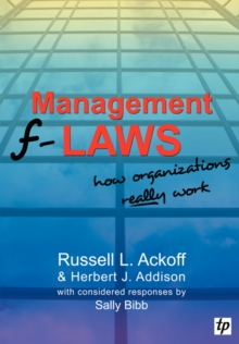 Management F-laws : How Organizations Really Work, Paperback