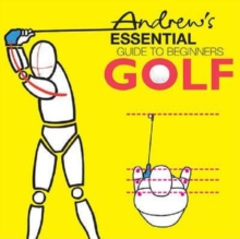 Andrew's Essential Guide to Beginners Golf, Paperback