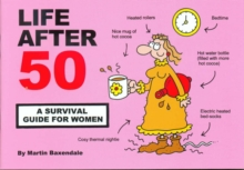 Life After 50 : A Survival Guide for Women, Paperback