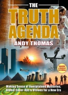 The Truth Agenda : Making Sense of Unexplained Mysteries, Global Cover-Ups & Visions For a New Era, Paperback