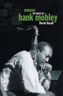 Workout : The Music of Hank Mobley, Hardback