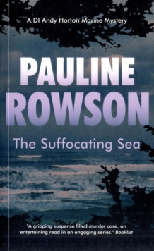 The Suffocating Sea : The Third in the DI Horton Crime Series, Paperback