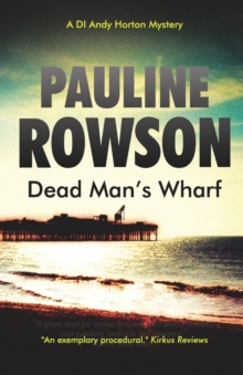 Dead Man's Wharf : The Fourth in the DI Andy Horton Crime Series, Paperback Book